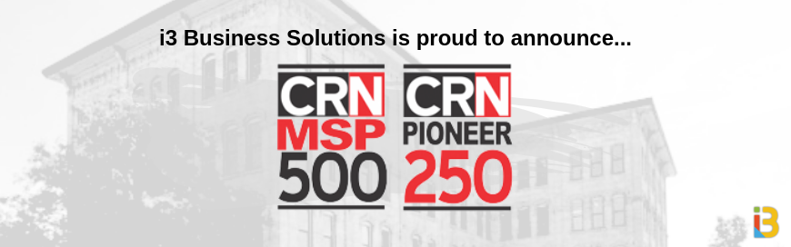 i3 Business Solutions Featured on the MSP 500 List for the Fifth Year