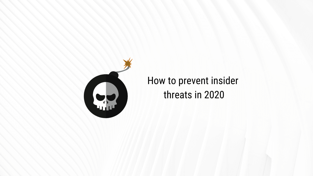 Data security: how to avoid insider threats in 2020