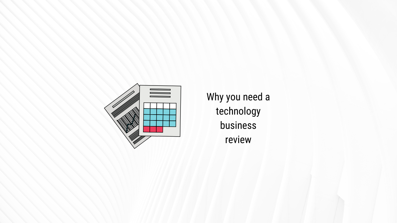 Why a technology business review is vital to your company's success