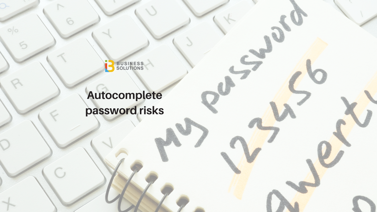 Autocomplete password risks + a solution for your business