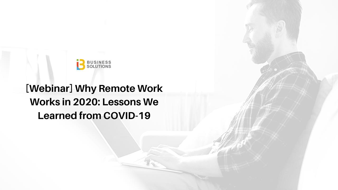 [Webinar] Why Remote Work Works in 2020