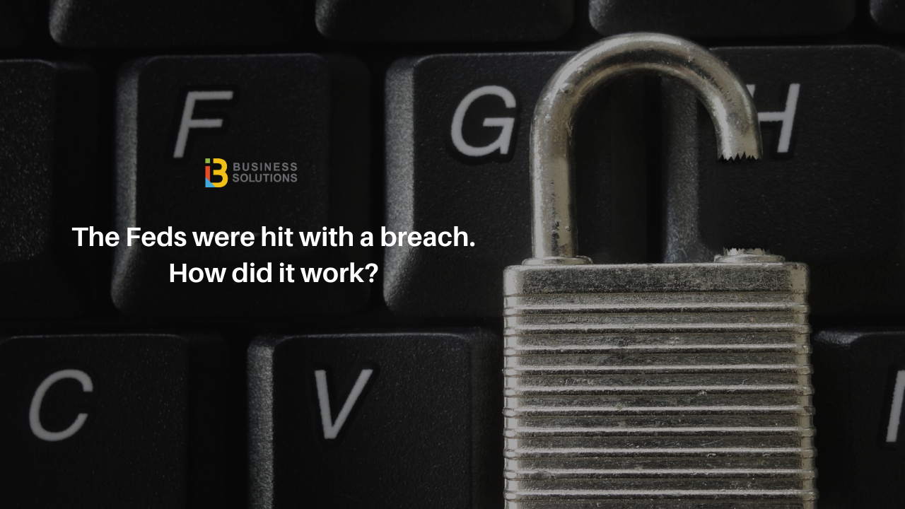 The Feds were hit with a breach: here's how it happened