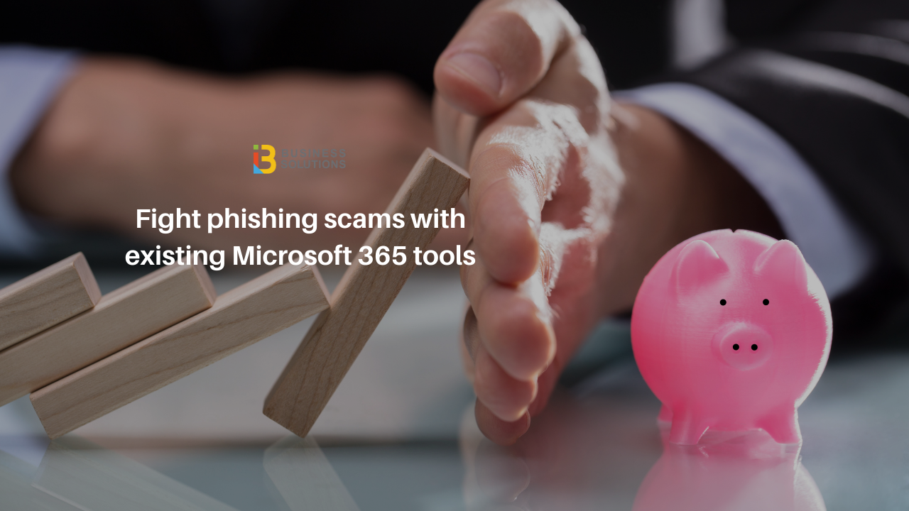 Fight phishing scams with Microsoft 365 tools