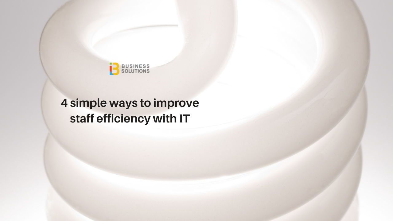 4 ways to boost staff efficiency with IT