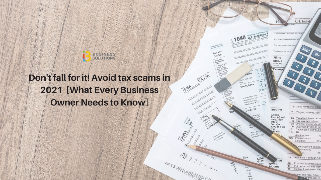 Don't fall for it! Avoid tax phishing scams [What every business owner needs to know]