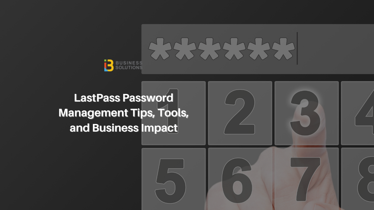 [Tech Tip Webinar] LastPass Password Management Tips, Tools, and Business Impact
