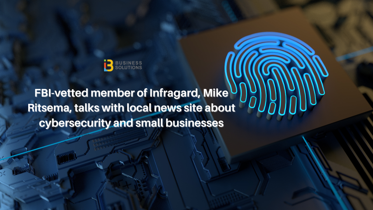 Mike Ritsema Talks about Cybersecurity & Small Businesses [News Net Interview]