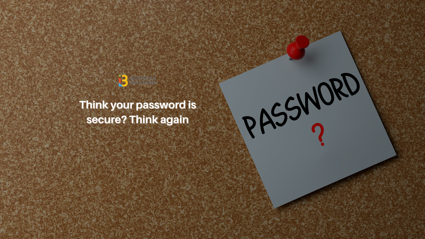 Think your password is secure? Think again